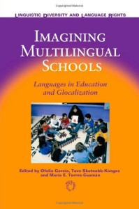 Imagining Multilingual Schools Language in Education and Globalization