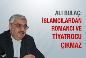 ali-bulac-islamcilardan-romanci-ve-tiyatrocu-cikmaz-1608121200_m[1]